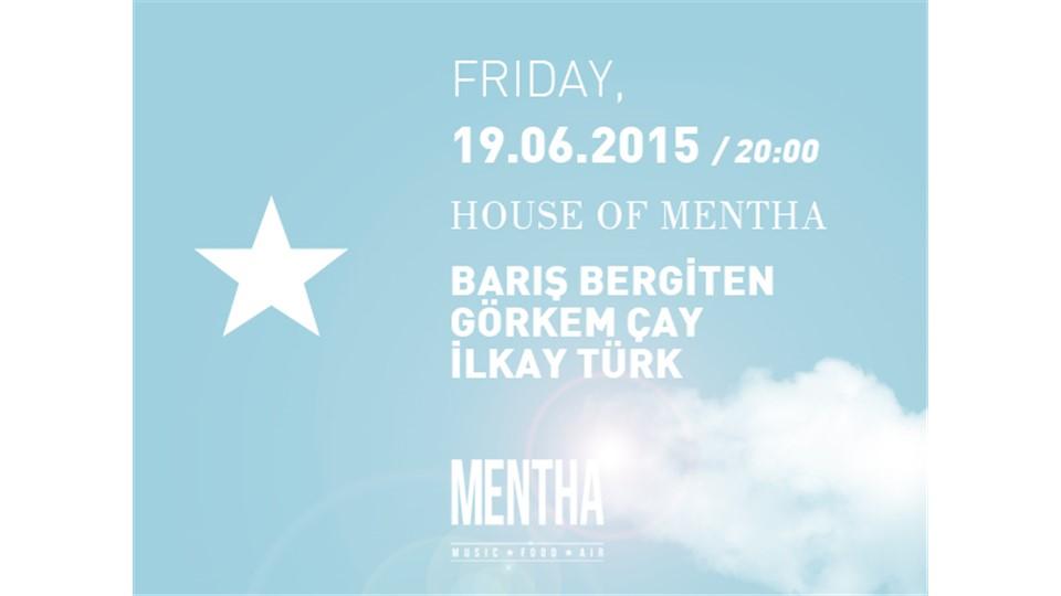 House Of Mentha: Barış Bergiten ★ Görkem Çay ★ İlkay Türk