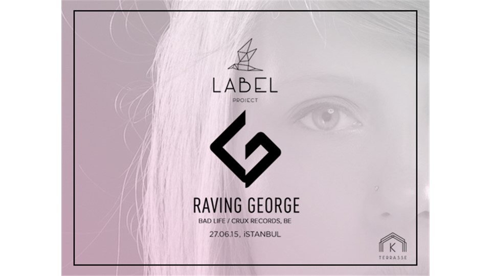 Label Project: Raving George