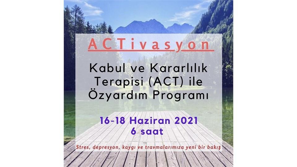 Kabul ve Kararlılık Terapisi (ACT) ile Özyardım Programı
