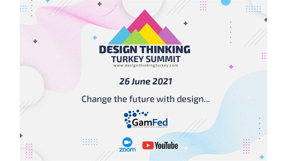 Design Thinking Turkey Summit 2021 ONLINE : Tasarım Odaklı Düşünme Zirvesi