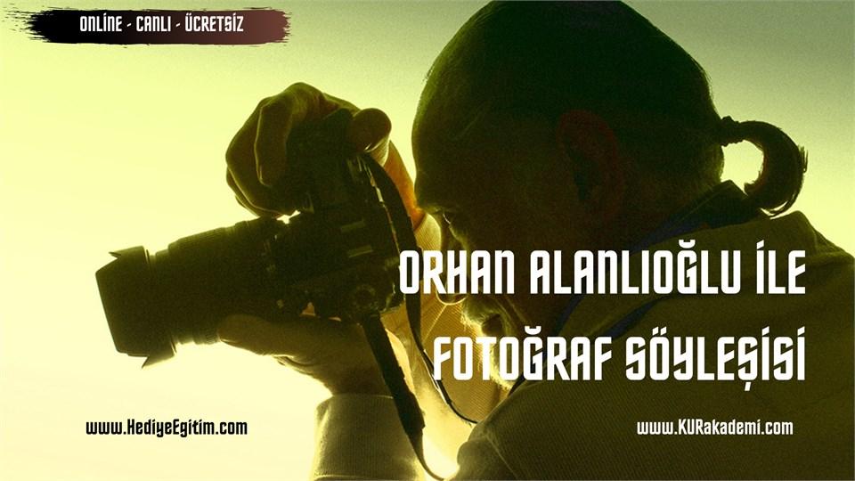 Orhan ALANLIOĞLU ile Fotoğraf Söyleşisi