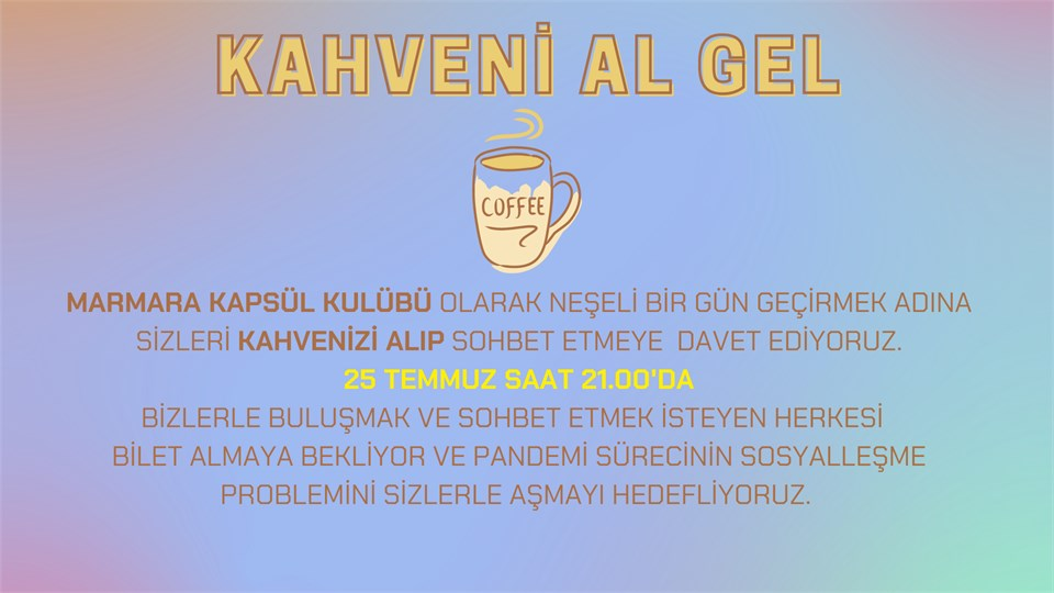 KAHVENİ AL GEL