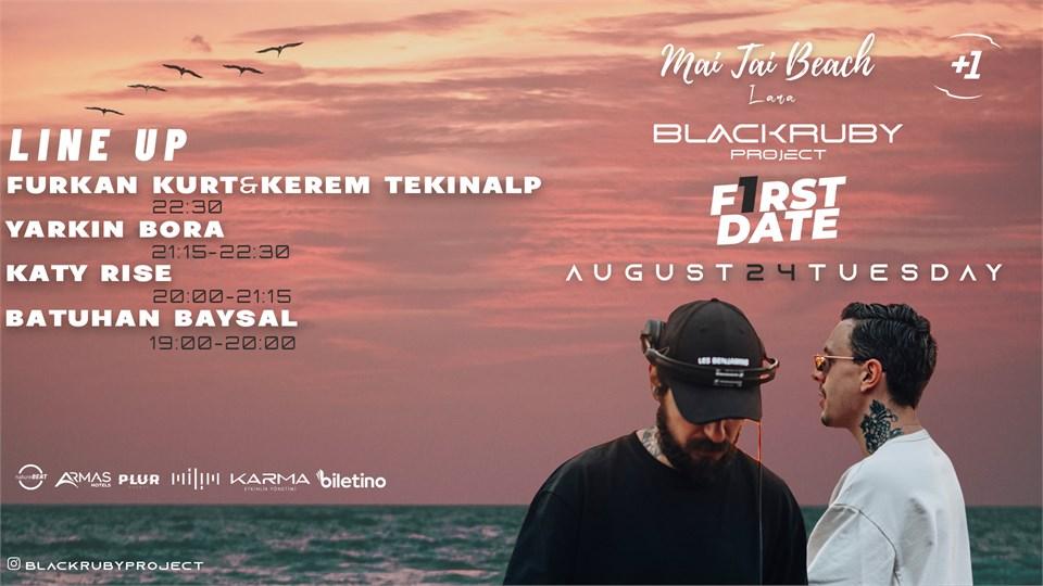 Black Ruby Project Presents; First Date #1 (Kerem Tekinalp & Furkan Kurt, Yarkın Bora, Katy Rise, Batuhan Baysal)