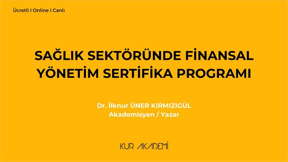Sağlık Sektöründe Finansal Yönetim Sertifika Programı
