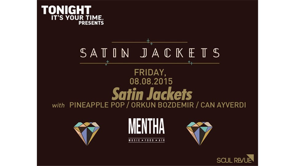 Tonight presents: SATIN JACKETS