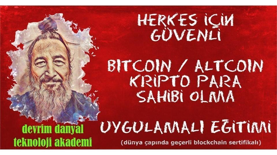 ONLINE SERTİFİKALI - Herkes İçin Uygulamalı Kripto Para Sahibi Olma Eğitimi - 29 Ağustos