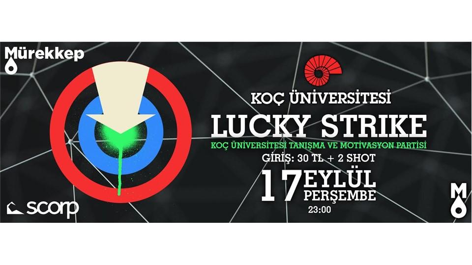 """Lucky Strike """"Koç Üniversitesi Tanışma&Motivasyon Partisi"""""""