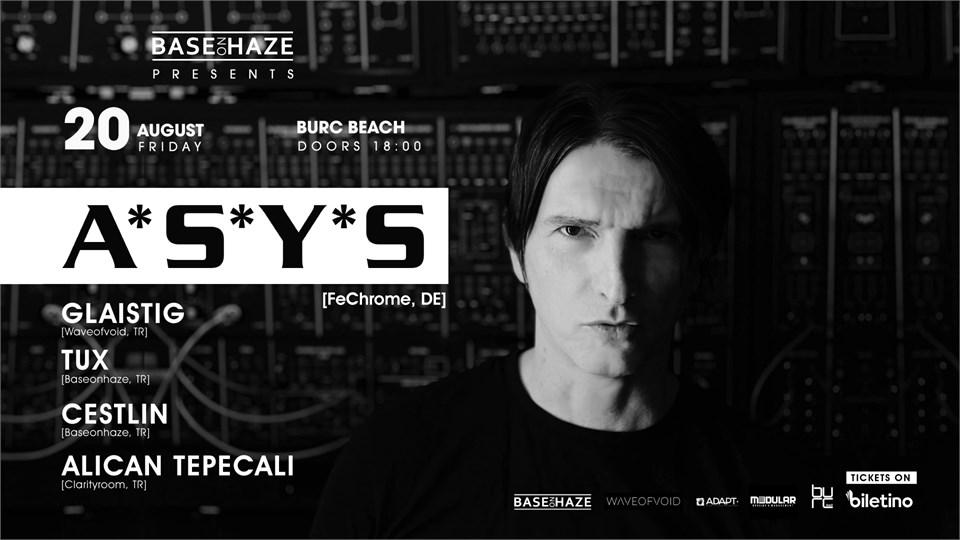 A*S*Y*S  | 20.08.2021 @burcbeach | Base On Haze