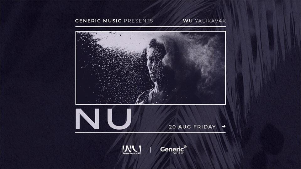 Generic Music presents: NU / WU Yalıkavak