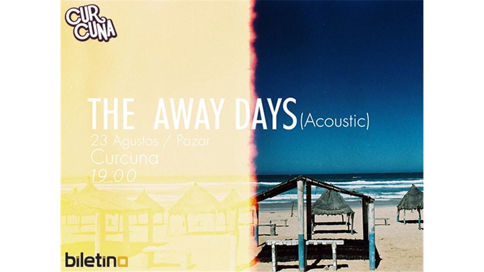 The Away Days @ Curcuna