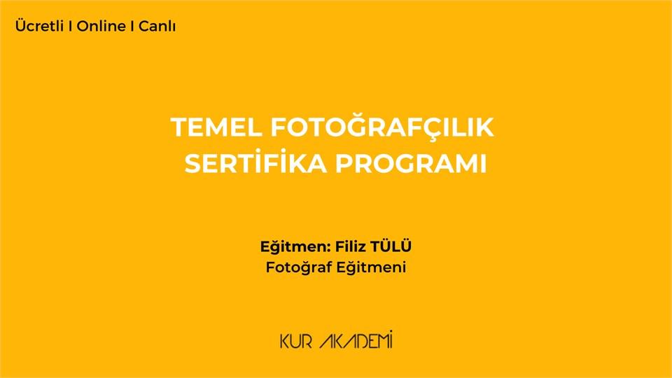 Temel Fotoğrafçılık Sertifika Programı