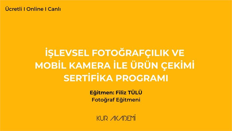 İşlevsel Fotoğrafçılık ve Mobil Kamera ile Ürün Çekimi Sertifika Programı