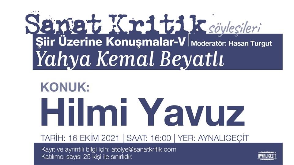 Sanat Kritik Söyleşileri-Şiir Üzerine Konuşmalar V-Hasan Turgut, Hilmi Yavuz ile Yahya Kemal Beyatlı Edebiyatı Üzerine Konuşuyor