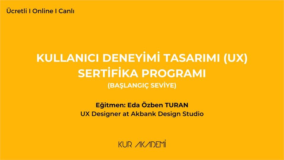Kullanıcı Deneyimi Tasarımı (UX) Sertifika Programı