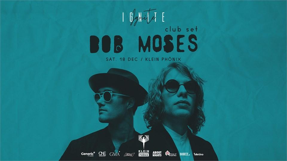 IGNITE w/ Bob Moses