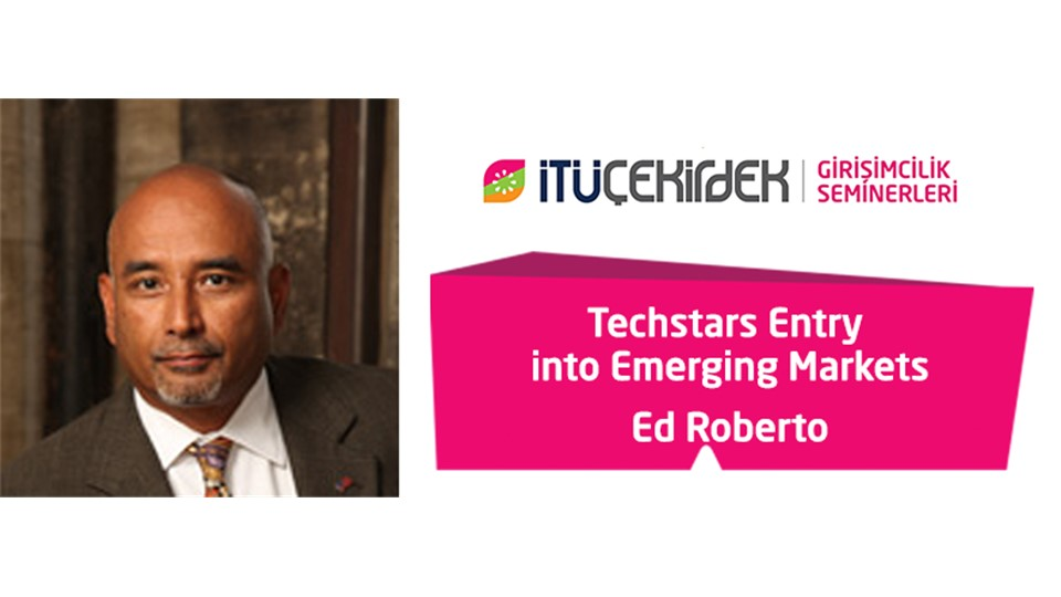 """Techstars Entry into Emerging Markets"" by Ed Roberto"