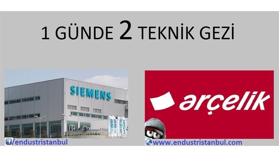 Siemens & Arçelik Teknik Gezi