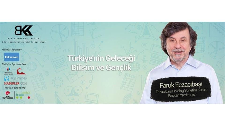 Faruk Eczacıbaşı ile 'Türkiye'nin Geleceği, Bilişim ve Gençlik' Bir Konu Bir Konuk Kasım Ayı Etkinliği