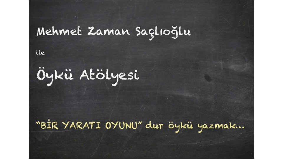 Mehmet Zaman Saçlıoğlu  ile Öykü Atölyesi