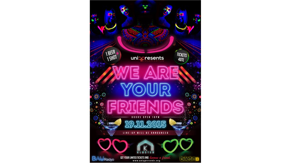 Uniqpresents: We Are Your Friends