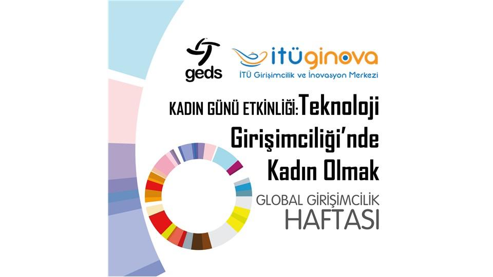Global Girişimcilik Haftası Kadın Günü Etkinliği: Teknoloji Girişimciliği'nde Kadın Olmak