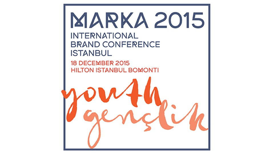 MARKA 2015 YOUTH EVENT - INTERNATIONAL BRAND CONFERENCE İSTANBUL