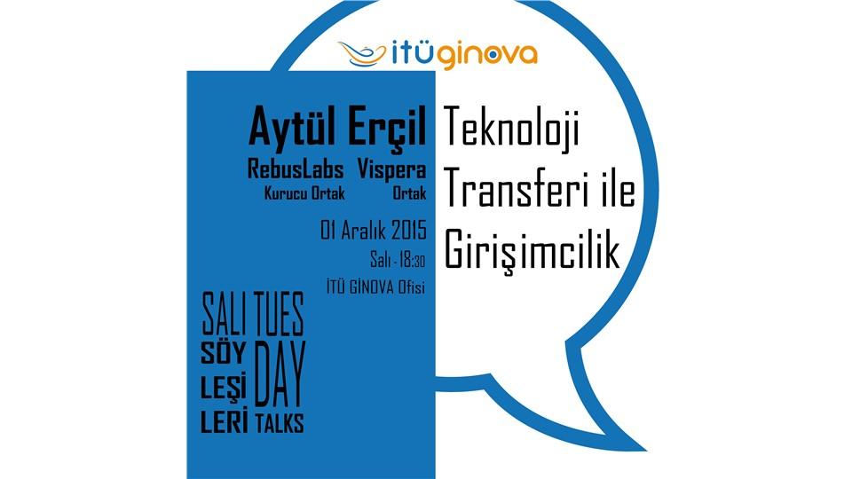 İTÜ GİNOVA Salı Söyleşisi: Aytül Erçil - Teknoloji Transferi ile Girişimclik