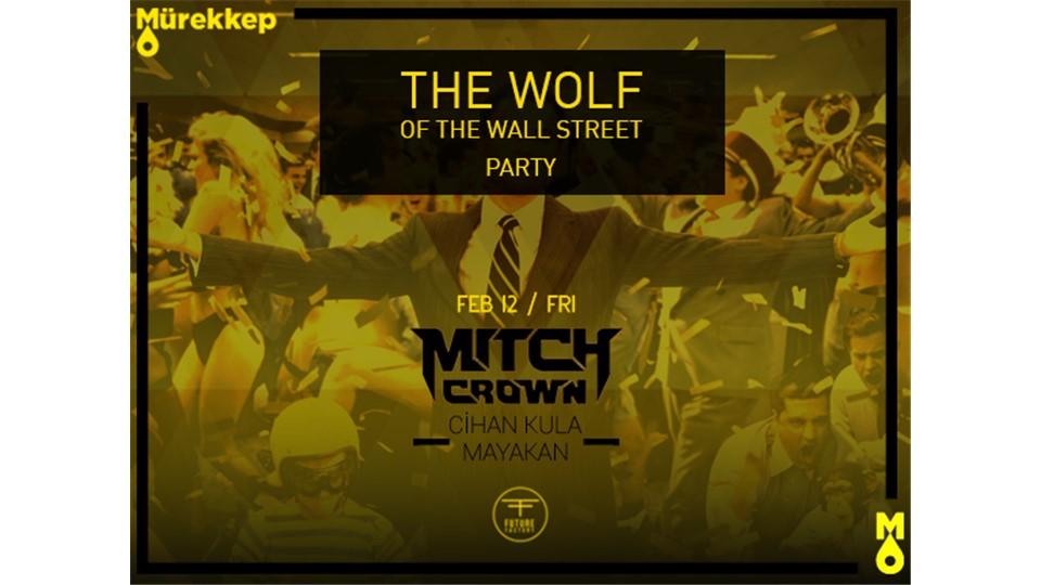 The Wolf of Wall Street w/Mitch Crown @Mürekkep