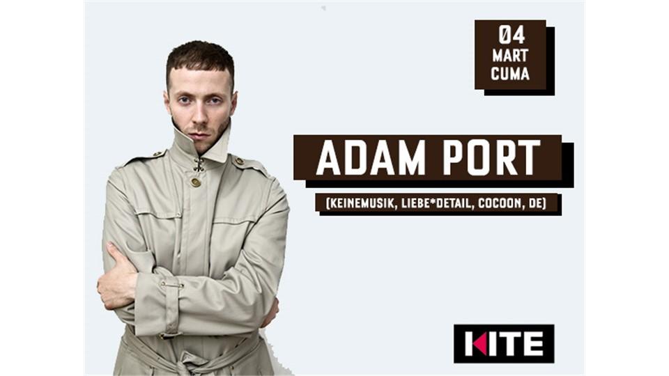 Adam Port (KEINEMUSIK, LIEBE*DETAIL, COCOON, DE) + demirabi @ Kite