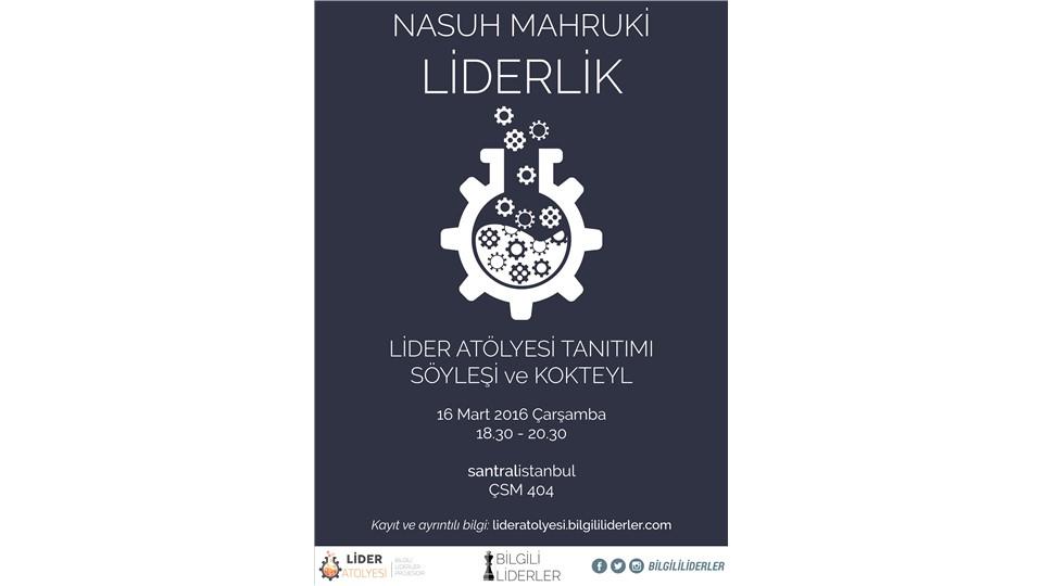 Nasuh Mahruki ile Liderlik, Lider Atölyesi Tanıtımı