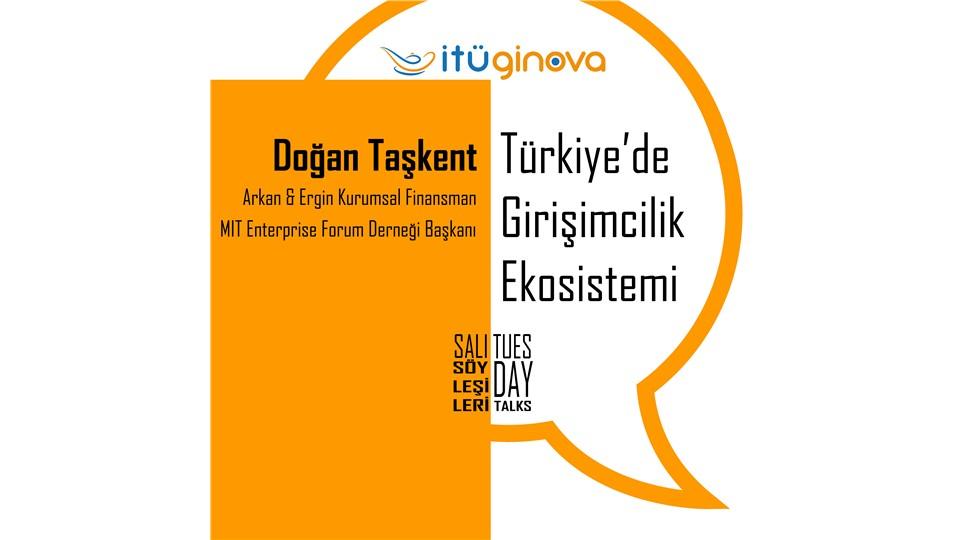 Salı Söyleşisi: Doğan Taşkent - Türkiye'de Girişimcilik Ekosistemi