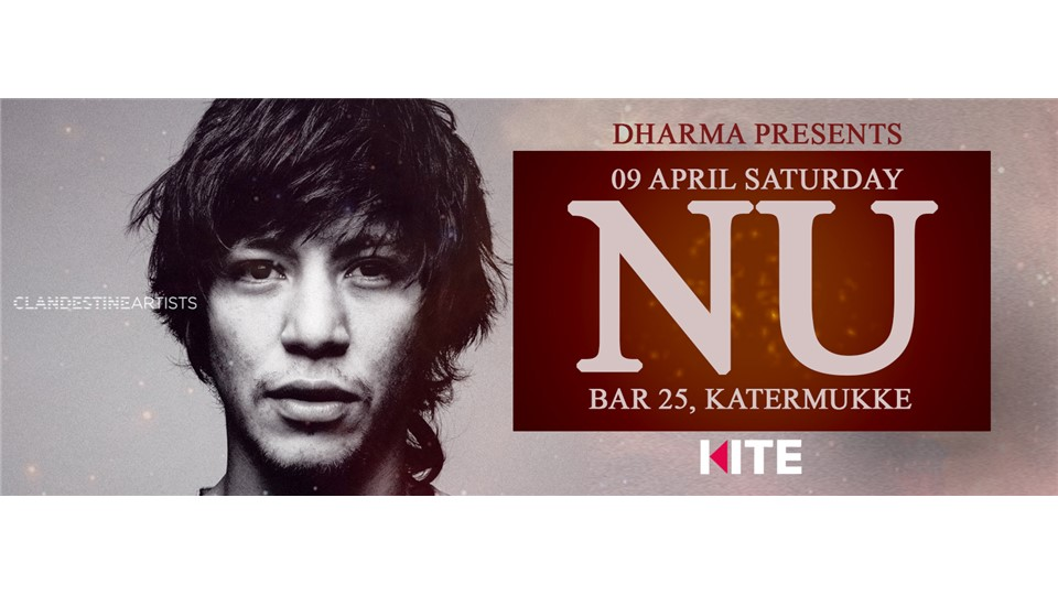 Dharma Presents: NU (Bar 25, Katermukke) @Kite
