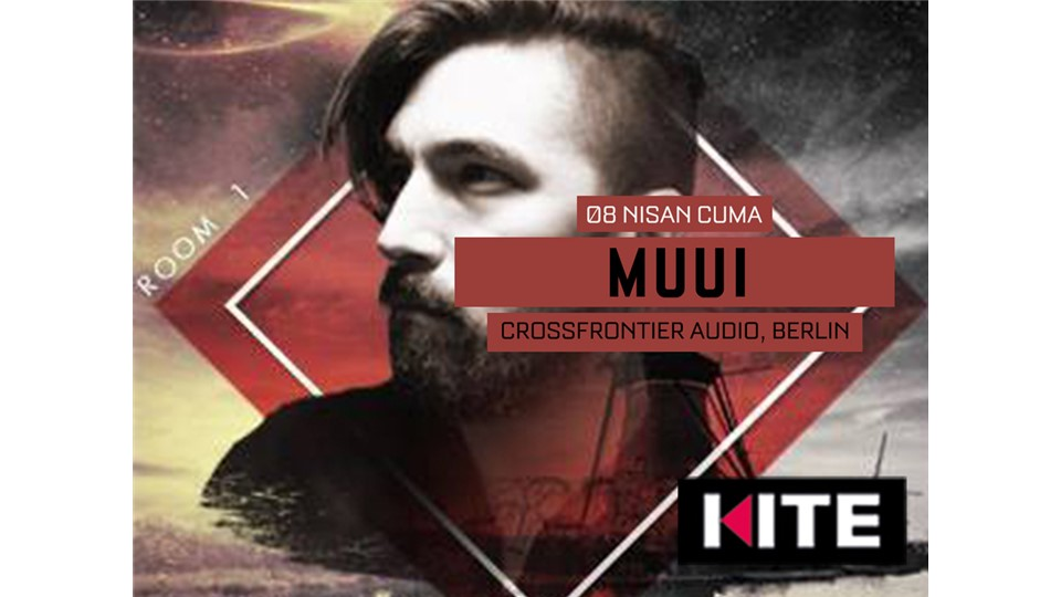 MUUI (Crossfrontier Audio, Berlin) @ Kite