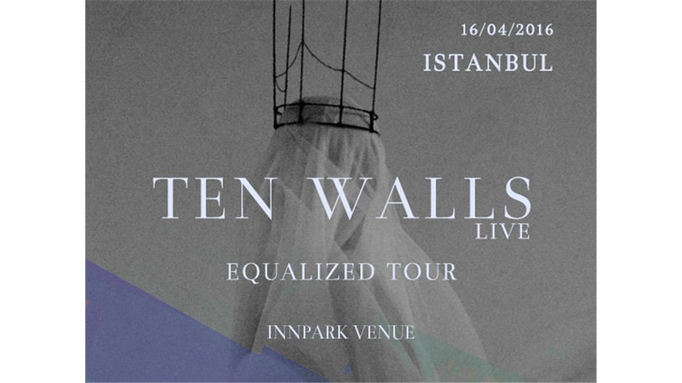 TEN WALLS (Live) ''EQUALIZED TOUR''