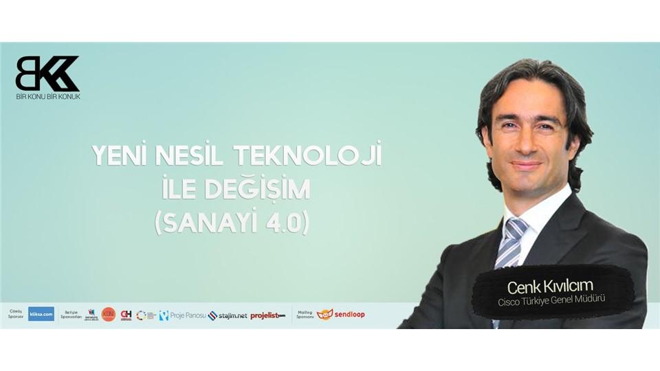 """Cisco Türkiye Genel Müdürü Cenk Kıvılcım ile """"Yeni Nesil Teknoloji ile Değişim (Sanayi 4.0)"""