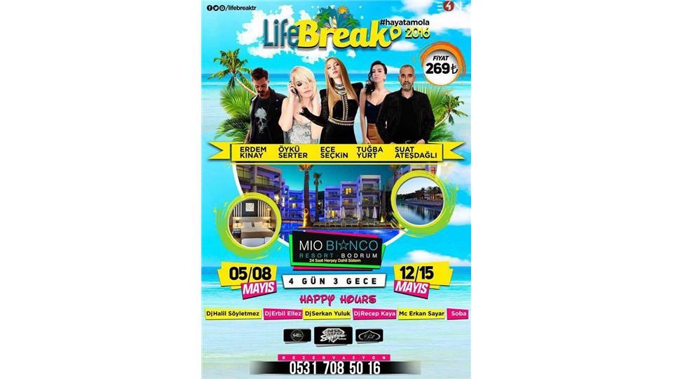 Life Break 2016 (5-8 / 12-15 Mayıs)