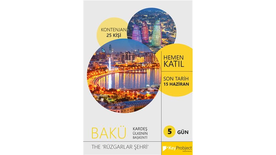 KARDEŞ ÜLKE AZERBAYCAN'IN BAŞKENTİ BAKÜ'DE 5 MUHTEŞEM GÜN SİZLERİ BEKLİYOR !