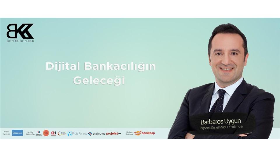 ING Bank Genel Müdür Yardımcısı Barbaros Uygun ile Dijital Bankacılığı Geleceği