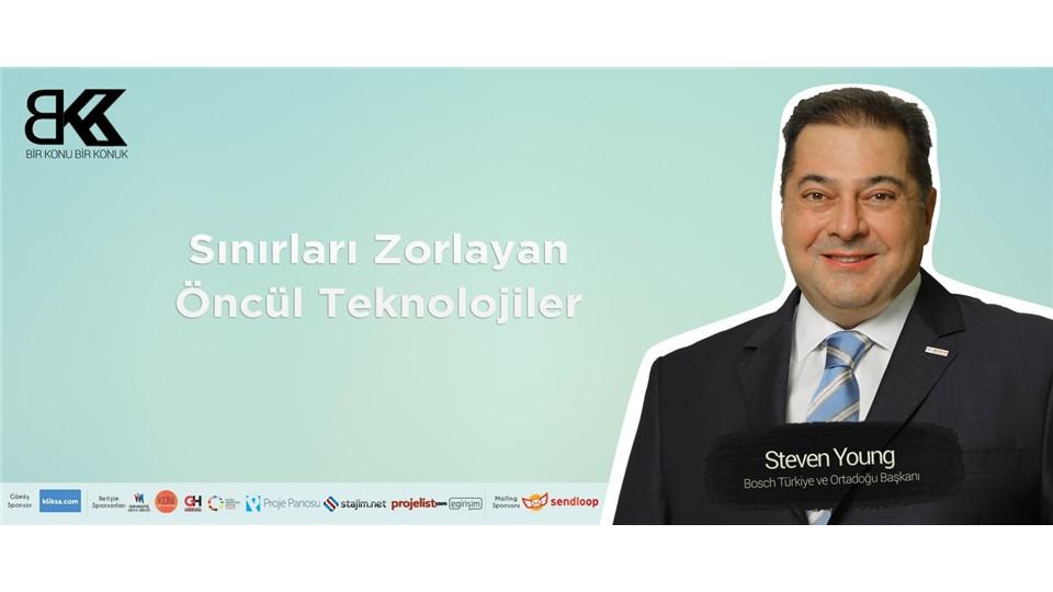 Bosch Türkiye ve Orta Doğu Başkanı Steven Young ile Sınırları Zorlayan Öncül Teknolojiler