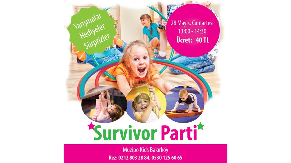 Survivor Party @ Muzipo Kids Bakırköy