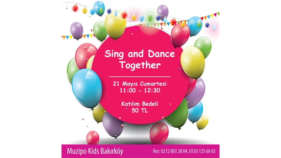 Sing And Dance Together @ Muzipo Kids Bakırköy