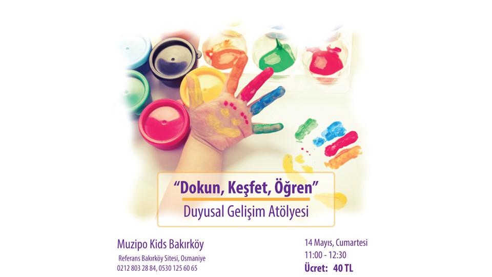 Dokun, Keşfet, Öğren / Duyusal Gelişim Atölyesi @ Muzipo Kids Bakırköy