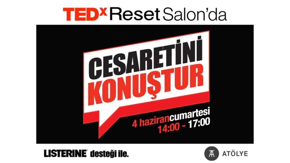 TEDxResetSalon ''Cesaretini Konuştur''
