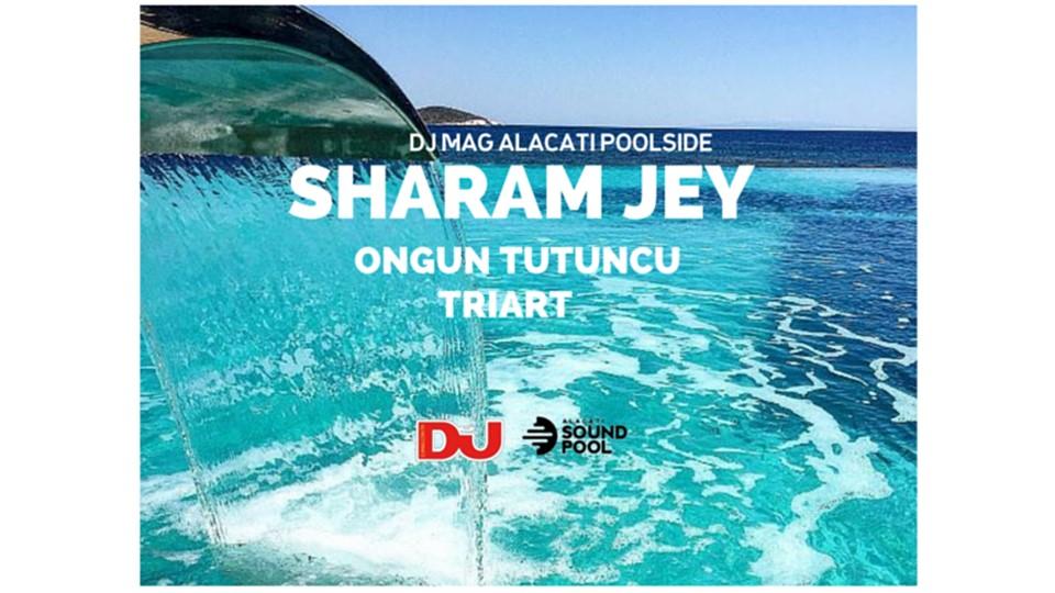 DJ Mag Alacati Poolside : Sharam Jey