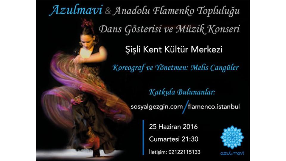 Azulmavi & Anadolu Flamenko Konseri ve Dans Gösterisi