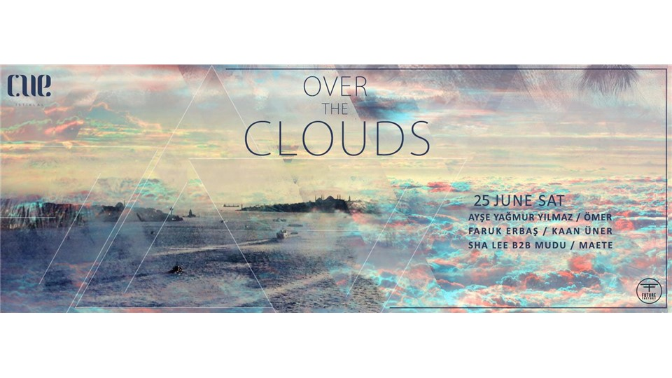 I. Over the Clouds @CUE