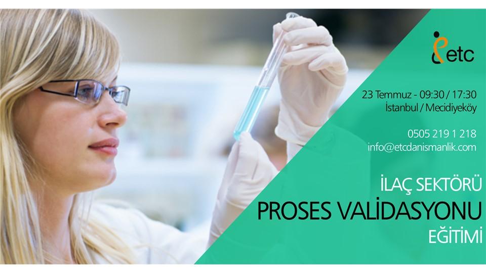 İlaç Sektörü Proses Validasyonu Eğitimi