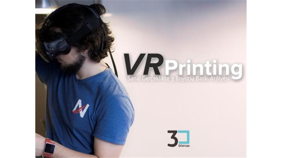 VRPrinting - Sanal Gerçeklikte 3B Baskı Atölyesi