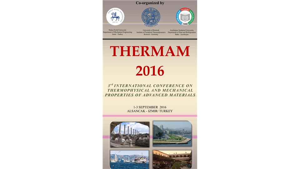 THERMAM 2016              3RD INTERNATIONAL CONFERENCE ON  THERMOPHYSICAL AND MECHANICAL PROPERTIES OF ADVANCED MATERIALS
