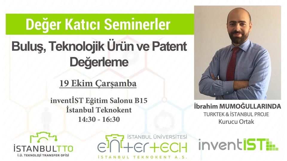 """Değer Katıcı Seminerler """"Buluş, Teknolojik Ürün ve Patent Değerleme"""""""